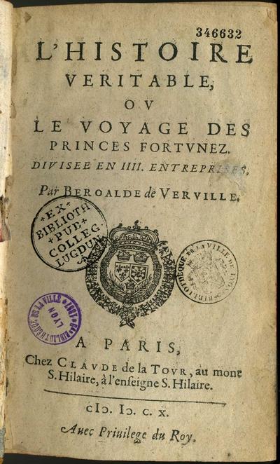 L'Histoire veritable, ou Le Voyage des princes fortunez